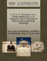 U. S. A. C. Transport, Inc. V. United States et al. U.S. Supreme Court Transcript of Record with Supporting Pleadings