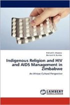 Indigenous Religion and HIV and AIDS Management in Zimbabwe