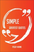 Simple Greatest Quotes - Quick, Short, Medium Or Long Quotes. Find The Perfect Simple Quotations For All Occasions - Spicing Up Letters, Speeches, And Everyday Conversations.