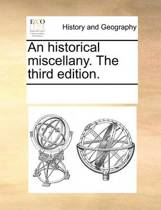 An Historical Miscellany. the Third Edition