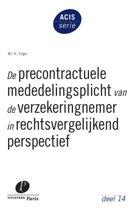 ACIS-serie 14 - De precontractuele mededelingsplicht van de verzekeringnemer in rechtsvergelijkend perspectief