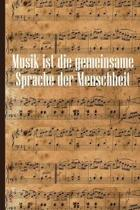 Musik ist die gemeinsame Sprache der Menschheit: Notenheft DIN-A5 mit 100 Seiten leerer Notenzeilen zum Notieren von Noten und Melodien f�r Musikstude