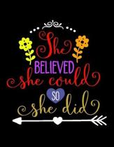 She Believed She Could So She Did: Notebook Undated Planner Gift for Girls and Women