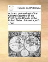 Acts and Proceedings of the General Assembly of the Presbyterian Church, in the United States of America, A.D. 1792.
