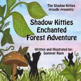 Shadow Kitties Enchanted Forest Adventure