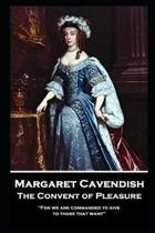 Margaret Cavendish - The Convent of Pleasure