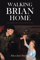 Walking Brian Home