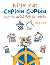 Kitty Cat Captain Corbin and His Quest for Cupcakes