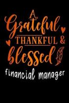 grateful thankful & blessed financial manager: Lined Notebook / Diary / Journal To Write In 6''x9'' for Thanksgiving. be Grateful Thankful Blessed this