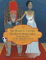 The Magical Crystal Island of Morzzagal Where the King and His Three Sons Lived
