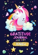 Gratitude Journal for Kids Karen: A Unicorn Journal to Teach Children to Practice Gratitude and Mindfulness / Personalised Children's book