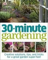 30 Minute Gardening