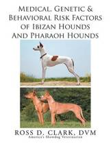 Medical, Genetic & Behavioral Risk Factors of Ibizan Hounds and Pharoah Hounds