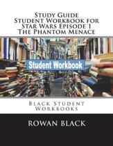 Study Guide Student Workbook for Star Wars Episode 1 the Phantom Menace