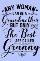 Any Woman Can be a Grandmother but Only the Best are Called Granny: 2020 Weekly/Monthly Planner January to December