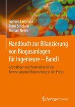 Handbuch zur Bilanzierung von Biogasanlagen für Ingenieure – Band I