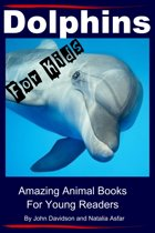 Dolphins For Kids: Amazing Animals Books for Young Readers