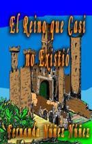El Reino Que Casi No Exist