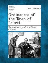 Ordinances of the Town of Laurel.