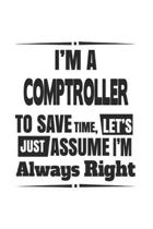 I'm A Comptroller To Save Time, Let's Just Assume I'm Always Right