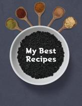 My Best Recipes. Create Your Own Collected Recipes. Blank Recipe Book to Write in, Document all Your Special Recipes and Notes for Your Favorite. Coll