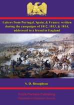 Letters from Portugal, Spain, & France: written during the campaigns of 1812, 1813, & 1814