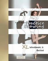 Practice Drawing - XL Workbook 1