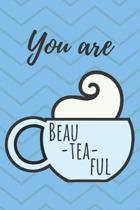 You Are BeauTeaFul