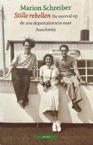 Stille rebellen. De overval op de twintigste deportatietrein naar Auschwitz