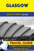 Glasgow Travel Guide (Quick Trips Series)
