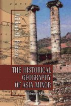 The Historical Geography of Asia Minor.