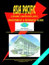 Asia Pacific Economic Cooperation (Apec) Investment & Business Guide