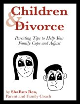 Children and Divorce: Parenting Tips to Help Your Family Cope and Adjust
