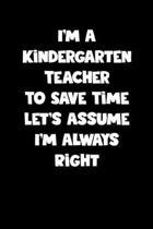 Kindergarten Teacher Notebook - Kindergarten Teacher Diary - Kindergarten Teacher Journal - Funny Gift for Kindergarten Teacher: Medium College-Ruled