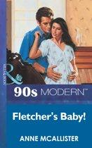 Fletcher's Baby! (Mills & Boon Vintage 90s Modern)