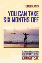 You Can Take Six Months Off
