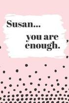 Susan You are Enough