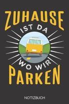 Zuhause ist da, wo wir parken: Notizbuch mit 120 Gepunkteten Seiten im Format A5 (6x9 Zoll)
