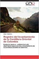 Registro del Levantamiento de La Cordillera Oriental de Colombia