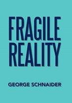 Fragile Reality