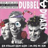 Dubbel & Dwars - Er Staat Een Gek Om De Hoek