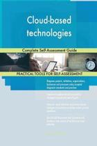 Cloud-Based Technologies Complete Self-Assessment Guide