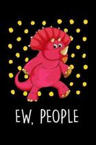 Ew, People: Dinosaur Lover Animal Themed Journal or Notebook