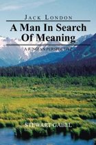 Jack London: a Man in Search of Meaning