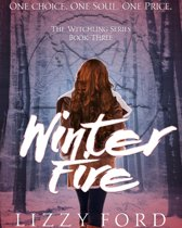 Winter Fire (#3, Witchling Series)