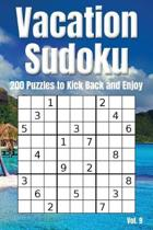 Vacation Sudoku - 200 Puzzles to Kick Back and Enjoy Vol. 9