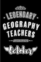 Legendary Geography Teachers are born in October: Blank Line Journal, Notebook or Diary is Perfect for the October Borns. Makes an Awesome Birthday Gi