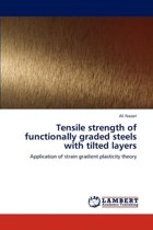 Tensile Strength of Functionally Graded Steels with Tilted Layers