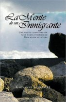 La Mente de Un Inmigrante