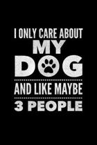I Only Care About My Dog And Maybe Like 3 People